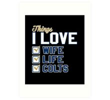 Things I Love Wife Life Colts Art Print