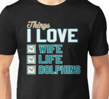 Things I Love Wife Life Dolphins Unisex T-Shirt