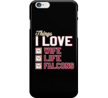 Things I Love Wife Life Falcons iPhone Case/Skin