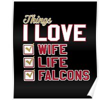 Things I Love Wife Life Falcons Poster
