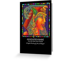 'Akhenaten Babie', You're one Ugly Dude, Titled Greeting Card or Small Print Greeting Card