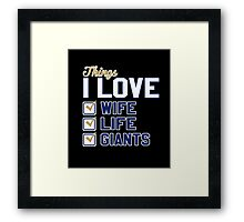 Things I Love Wife Life Giants Framed Print