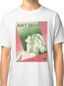 DANCE HALL DOLL (vintage illustration) Classic T-Shirt