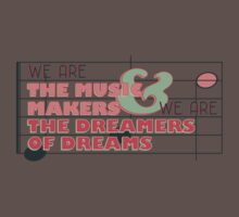 We are the Music Makers and We are the Dreamers of Dreams One Piece - Short Sleeve