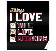 Things I Love Wife Life Redskins Poster