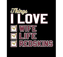 Things I Love Wife Life Redskins Photographic Print