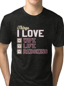 Things I Love Wife Life Redskins Tri-blend T-Shirt