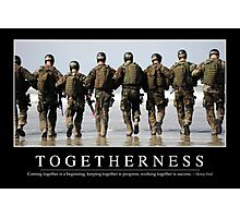 Togetherness: Inspirational Quote and Motivational Poster Photographic Print