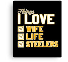 Things I Love Wife Life Steelers Canvas Print