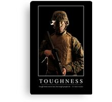 Toughness: Inspirational Quote and Motivational Poster Canvas Print