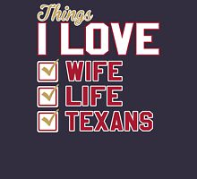 Things I Love Wife Life Texans Unisex T-Shirt