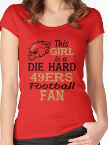 This Girl Is A Die Hard 49ers Football Fan Women's Fitted Scoop T-Shirt