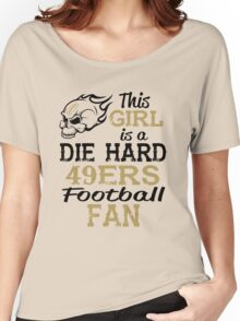 This Girl Is A Die Hard 49ers Football Fan Women's Relaxed Fit T-Shirt
