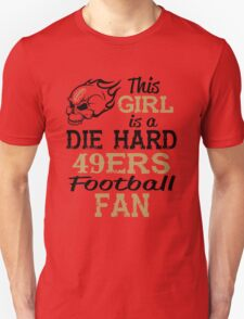 This Girl Is A Die Hard 49ers Football Fan Unisex T-Shirt