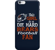 This Girl Is A Die Hard Bears Football Fan iPhone Case/Skin