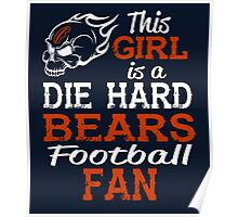 This Girl Is A Die Hard Bears Football Fan Poster