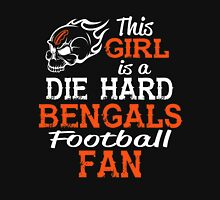 This Girl Is A Die Hard Bengals Football Fan Unisex T-Shirt