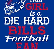 This Girl Is A Die Hard Bills Football Fan by sports-tees