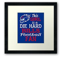 This Girl Is A Die Hard Bills Football Fan Framed Print