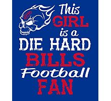This Girl Is A Die Hard Bills Football Fan Photographic Print