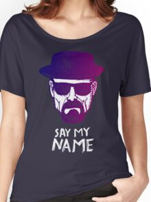 Heisenberg Say my name Women's Relaxed Fit T-Shirt