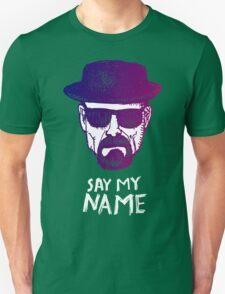 Heisenberg Say my name Unisex T-Shirt