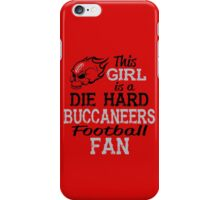 This Girl Is A Die Hard Buccaneers Football Fan iPhone Case/Skin