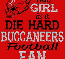 This Girl Is A Die Hard Buccaneers Football Fan by sports-tees