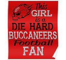This Girl Is A Die Hard Buccaneers Football Fan Poster