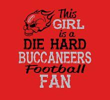 This Girl Is A Die Hard Buccaneers Football Fan Unisex T-Shirt