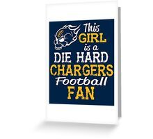 This Girl Is A Die Hard Chargers Football Fan Greeting Card