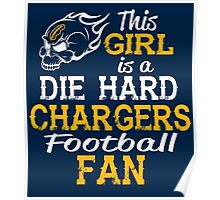 This Girl Is A Die Hard Chargers Football Fan Poster