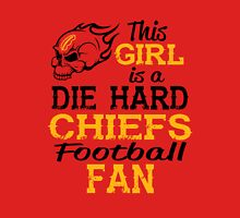 This Girl Is A Die Hard Chiefs Football Fan Unisex T-Shirt