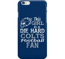 This Girl Is A Die Hard Colts Football Fan iPhone Case/Skin