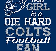 This Girl Is A Die Hard Colts Football Fan by sports-tees