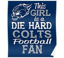 This Girl Is A Die Hard Colts Football Fan Poster