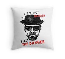 Heisenberg I am the danger Throw Pillow