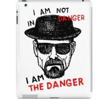 Heisenberg I am the danger iPad Case/Skin