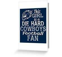 This Girl Is A Die Hard Cowboys Football Fan Greeting Card