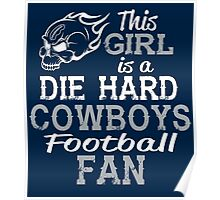 This Girl Is A Die Hard Cowboys Football Fan Poster