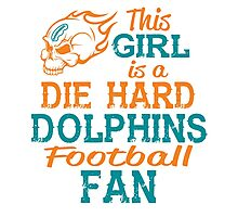 This Girl Is A Die Hard Dolphins Football Fan Photographic Print