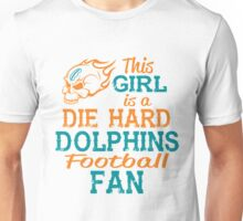 This Girl Is A Die Hard Dolphins Football Fan Unisex T-Shirt