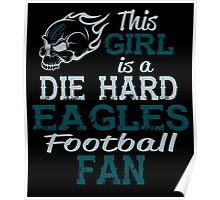 This Girl Is A Die Hard Eagles Football Fan Poster