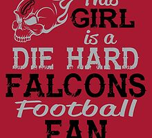 This Girl Is A Die Hard Falcons Football Fan by sports-tees