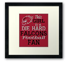 This Girl Is A Die Hard Falcons Football Fan Framed Print