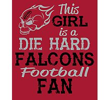 This Girl Is A Die Hard Falcons Football Fan Photographic Print
