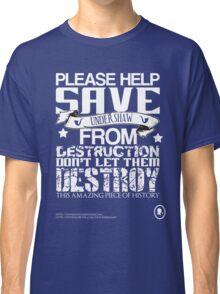 Save Undershaw Now Three Classic T-Shirt