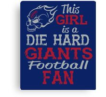 This Girl Is A Die Hard Giants Football Fan Canvas Print