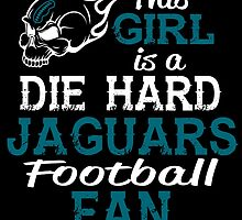 This Girl Is A Die Hard Jaguars Football Fan by sports-tees