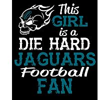 This Girl Is A Die Hard Jaguars Football Fan Photographic Print